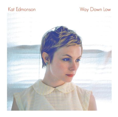 1.0_Cover_Kat_Edmonson_way_down_low